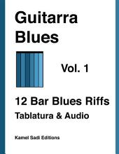 Guitarra Blues Vol. 1: 12 Bar Blues Riffs