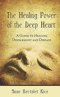 The Healing Power of the Deep Heart  A Guide to Healing Disharmony and Disease PDF