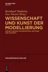 Wissenschaft und Kunst der Modellierung: Kieler Zugang zur Definition, Nutzung und Zukunft