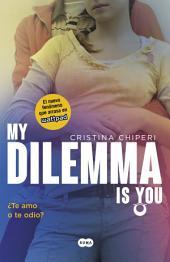 My Dilemma Is You. ¿Te Amo o te Odio? (Serie My Dilemma Is You 2)