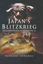 Japan's Blitzkrieg: The Allied Collapse in the East 1941-42