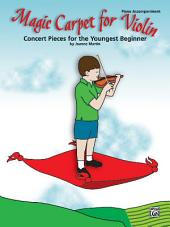 Magic Carpet, Piano Accompaniment for Violin: Concert Pieces for the Youngest Beginners