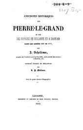 Anecdotes historiques sur Pierre-le-Grand et sur ses voyages en Hollande et à Zaandam: dans les années 1697 et 1717