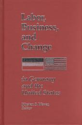 Labor, Business, and Change in Germany and the United States