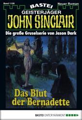 John Sinclair - Folge 1136: Das Blut der Bernadette