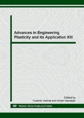 Advances in Engineering Plasticity and its Application XIII