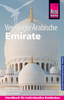 Reise Know How Reisef  hrer Vereinigte Arabische Emirate  Abu Dhabi  Dubai  Sharjah  Ajman  Umm al Quwain  Ras al Khaimah und Fujairah