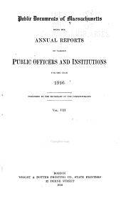 Public Documents of Massachusetts: Being the Annual Reports of Various Public Officers and Institutions ..., Volume 8
