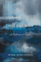 Self and Soul: A Defense of Ideals
