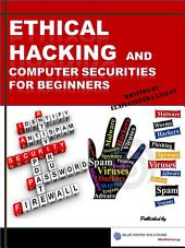 Ethical Hacking and Computer Securities for Beginners