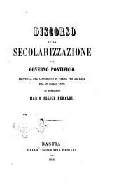Discorso sulla secolarizzazione del governo pontificio proposta nel congresso di Parigi per la pace del 30 marzo 1856
