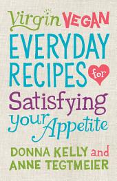 Virgin Vegan: Everyday Recipes for Satisfying Your Appetite