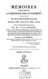 Mémoires pour servir à l'histoire des événements de la fin du dix-huitième siècle. Depuis 1760 jusqu'en 1806-1810