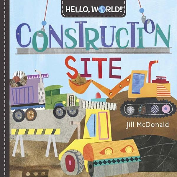 Download Hello  World  Construction Site Book