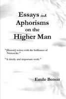 Essays and Aphorisms on the Higher Man PDF