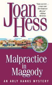 Malpractice in Maggody: An Arly Hanks Mystery