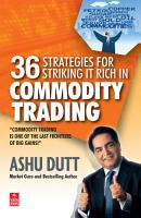 36 Strategies for Striking it Rich in Commodity Trading PDF