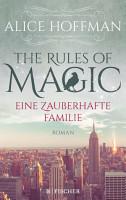 The Rules of Magic  Eine zauberhafte Familie PDF