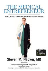 The Medical Entrepreneur, Second Edition: Pearls, Pitfalls and Practical Business Advice for Doctors (2nd Edition)