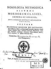 Nosologia methodica sistens morborum classes, genera et species: juxta Sydenhami mentem et botanicorum ordinem