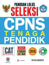 Panduan Lulus Seleksi CPNS Tenaga Pendidik 2015 Sistem CAT