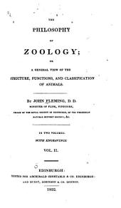 The Philosophy of Zoology: Or, A General View of the Structure, Functions, and Classification of Animals, Volume 2