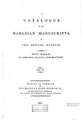 A Catalogue of the Harleian Manuscripts in the British Museum: With Indexes of Persons, Places, and Matters ...