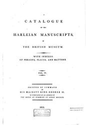 A Catalogue Of The Harleian Manuscripts In The British Museum Book PDF