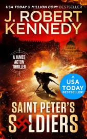 Saint Peter's Soldiers: A James Acton Thriller, Book #14