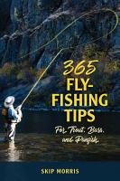 365 Fly Fishing Tips for Trout  Bass  and Panfish PDF