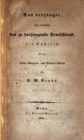 Das verjüngte, oder vielmehr das zu verjüngende Deutschland: ein büchlein für den lieben bürgers- und bauers-mann