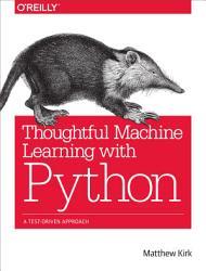 Thoughtful Machine Learning with Python PDF