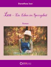 Lea – Ein Leben im Sperrgebiet: Roman
