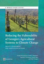 Reducing the Vulnerability of Georgia's Agricultural Systems to Climate Change: Impact Assessment and Adaptation Options