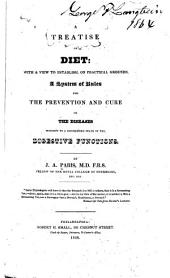 A Treatise on Diet: With a View to Establish, on Practical Grounds, a System of Rules for the Prevention and Cure of the Diseases Incident to a Disordered State of the Digestive Functions