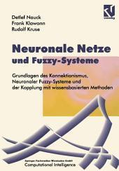 Neuronale Netze und Fuzzy-Systeme: Grundlagen des Konnektionismus, Neuronaler Fuzzy-Systeme und der Kopplung mit wissensbasierten Methoden, Ausgabe 2