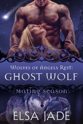 Ghost Wolf: Wolves of Angels Rest