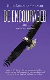 Be Encouraged: Inspirational handbook