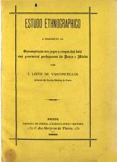 Estudo ethnographico a proposito da ornamentac̦ão dos jugos e cangas dos bois nas provincias portuguezas do Douro e Minho