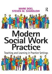 Modern Social Work Practice: Teaching and Learning in Practice Settings
