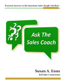 Ask The Sales Coach-Practical Answers to the Questions Sales People Ask Most