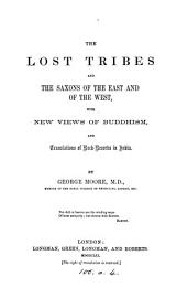 The lost tribes and the Saxons of the East and of the West, with views of Buddhism [&c.].