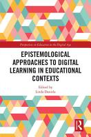 Epistemological Approaches to Digital Learning in Educational Contexts PDF