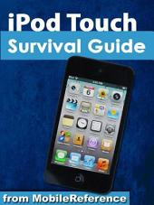 iPod Touch Survival Guide: Step-by-Step User Guide for iPod Touch: Getting Started, Downloading FREE eBooks, Buying Apps, Managing Photos, and Surfing the Web