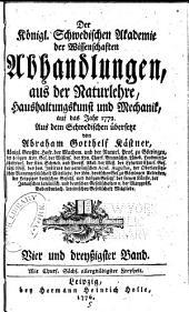 Abhandlungen aus der Naturlehre, Haushaltungskunst und Mechanik: Band 34