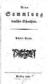 Neue Sammlung Deutscher Schauspiele.
