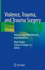 Violence, Trauma, and Trauma Surgery