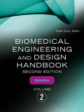Biomedical Engineering and Design Handbook, Volume 2: Volume 2: Biomedical Engineering Applications, Edition 2