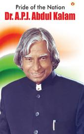 Pride of the Nation:: Dr. A.P.J. Abdul Kalam