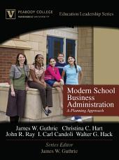 Modern School Business Administration: A Planning Approach (Peabody College Education Leadership Series)